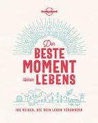 Cover-Bild zu Planet, Lonely: Lonely Planet Der beste Moment deines Lebens