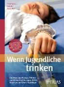 Cover-Bild zu Sorg, Pascale Andrea: Wenn Jugendliche trinken (eBook)