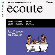 Cover-Bild zu Dumas-Grillet, Jean-Paul: Französisch lernen Audio - Frankreich zu Hause (Audio Download)