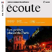 Cover-Bild zu Dumas-Grillet, Jean-Paul: Französisch lernen Audio - Die kleinen Plätze von Paris (Audio Download)