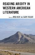 Cover-Bild zu Lynch, Tom (Beitr.): Reading Aridity in Western American Literature (eBook)