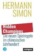 Cover-Bild zu Simon, Hermann: Hidden Champions - Die neuen Spielregeln im chinesischen Jahrhundert