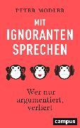 Cover-Bild zu Modler, Peter: Mit Ignoranten sprechen (eBook)