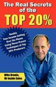 Cover-Bild zu Brooks, Mike: The Real Secrets of the Top 20%: How to Double Your Income Selling Over the Phone
