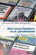 Cover-Bild zu Hölscher, Lucian (Hrsg.): Politische Zukünfte im 20. Jahrhundert (eBook)