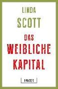 Cover-Bild zu Scott, Linda: Das weibliche Kapital
