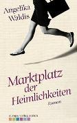 Cover-Bild zu Waldis, Angelika: Marktplatz der Heimlichkeiten