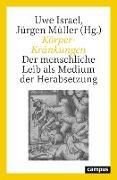 Cover-Bild zu Israel, Uwe (Hrsg.): Körper-Kränkungen (eBook)