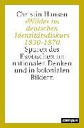 Cover-Bild zu Hansen, Christin: »Wilde« im deutschen Identitätsdiskurs 1830-1870 (eBook)