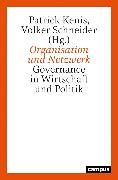 Cover-Bild zu Kenis, Patrick (Hrsg.): Organisation und Netzwerk (eBook)