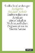 Cover-Bild zu Rothenberger, Stella: Indigene Soziale Arbeit (eBook)