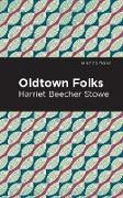 Cover-Bild zu Stowe, Harriet Beecher: Oldtown Folks