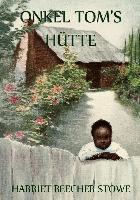 Cover-Bild zu Beecher-Stowe, Harriet: Onkel Toms Hütte