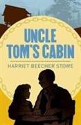 Cover-Bild zu Harriet, Beecher Stowe: Uncle Toms Cabin