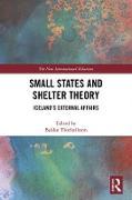Cover-Bild zu Thorhallsson, Baldur (Hrsg.): Small States and Shelter Theory (eBook)