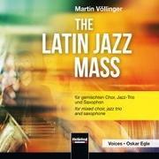 Cover-Bild zu The Latin Jazz Mass von Völlinger, Martin (Komponist)