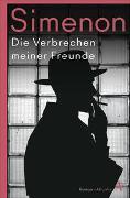 Cover-Bild zu Simenon, Georges: Die Verbrechen meiner Freunde