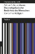 Cover-Bild zu Schopenhauer, Arthur: Das metaphysische Bedürfnis des Menschen. Texte über Religion (eBook)