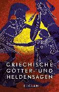 Cover-Bild zu Tetzner, Reiner: Griechische Götter- und Heldensagen. Nach den Quellen neu erzählt (eBook)