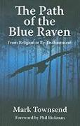 Cover-Bild zu Townsend, Mark: The Path of the Blue Raven: From Religion to Re-Enchantment