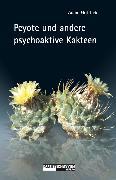 Cover-Bild zu Gottlieb, Adam: Peyote und andere psychoaktive Kakteen (eBook)