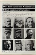Cover-Bild zu Jaun, Rudolf: Der Schweizerische Generalstab / Das Schweizerische Generalstabskorps 1875-1945