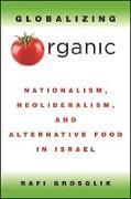 Cover-Bild zu Grosglik, Rafi: Globalizing Organic (eBook)