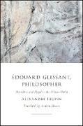 Cover-Bild zu Leupin, Alexandre: Édouard Glissant, Philosopher (eBook)