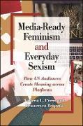 Cover-Bild zu Press, Andrea L.: Media-Ready Feminism and Everyday Sexism (eBook)