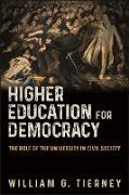 Cover-Bild zu Tierney, William G.: Higher Education for Democracy (eBook)