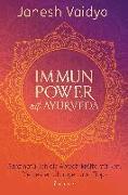 Cover-Bild zu Vaidya, Janesh: Immunpower mit Ayurveda