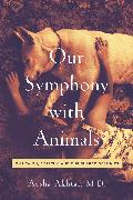 Cover-Bild zu Akhtar, Aysha: Our Symphony with Animals: On Health, Empathy, and Our Shared Destinies