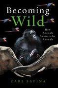 Cover-Bild zu Safina, Carl: Becoming Wild