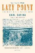Cover-Bild zu Safina, Carl: The View from Lazy Point: A Natural Year in an Unnatural World