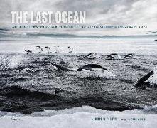Cover-Bild zu Weller, John: The Last Ocean: Antarctica's Ross Sea Project