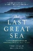 Cover-Bild zu Glavin, Terry: The Last Great Sea: A Voyage Through the Human and Natural History of the North Pacific Ocean