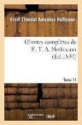 Cover-Bild zu Hoffmann, Ernst-Théodor-Amadeus: Oeuvres Complètes de E. T. A. Hoffmann.Tome 11 Singulières Tribulations d'Un Directeur de Théâtre