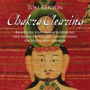 Cover-Bild zu Kenyon, Tom: Chakra Clearing. Reinigung und Harmonisierung der sieben Ebenen des Bewusstseins (4-CD-Set)