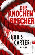 Cover-Bild zu Carter, Chris: Der Knochenbrecher