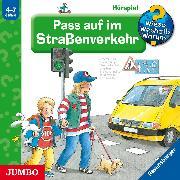 Cover-Bild zu Wieso? Weshalb? Warum? Pass auf im Straßenverkehr (Audio Download) von Weinhold, Angela