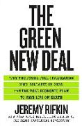 Cover-Bild zu Rifkin, Jeremy: The Green New Deal: Why the Fossil Fuel Civilization Will Collapse by 2028, and the Bold Economic Plan to Save Life on Earth