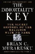 Cover-Bild zu Muraresku, Brian C.: The Immortality Key: The Secret History of the Religion with No Name