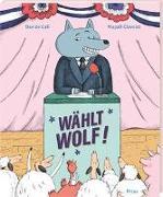 Cover-Bild zu Cali, Davide: Wählt Wolf!