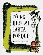 Cover-Bild zu Cali, Davide: Yo No Hice Mi Tarea Porque . . . (I Didn't Do My Homework Because . . . Spanish Edition)