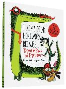 Cover-Bild zu Chaud, Benjamin: I Didn't Do My Homework Because Doodle Book of Excuses