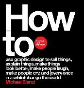 Cover-Bild zu Bierut, Michael: How to Revised and Expanded Edition