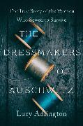 Cover-Bild zu Adlington, Lucy: The Dressmakers of Auschwitz
