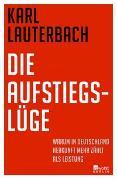 Cover-Bild zu Lauterbach, Karl: Die Aufstiegslüge