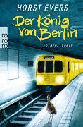 Cover-Bild zu Evers, Horst: Der König von Berlin