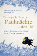 Cover-Bild zu Griebert-Schröder, Vera: Die magische Reise des Rauhnächte-Raben Trix